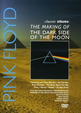 Classic Albums: Pink Floyd - The Making of «The Dark Side of the Moon»