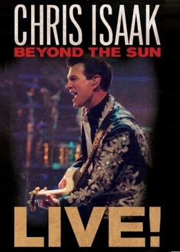 Chris Isaak - Beyond the Sun Live